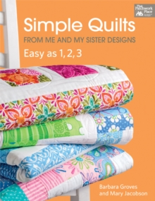 Simple Quilts from Me and My Sister Designs : Easy as 1, 2, 3, EPUB eBook