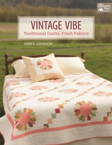Vintage Vibe : Traditional Quilts, Fresh Fabrics, Paperback / softback Book