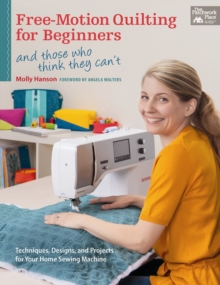 Free-Motion Quilting for Beginners, Paperback / softback Book