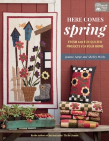 Here Comes Spring : Fresh and Fun Quilted Projects for Your Home, Paperback / softback Book