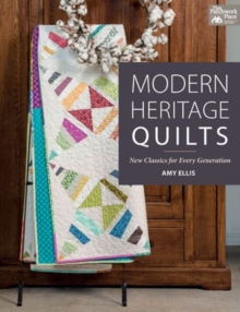 Modern Heritage Quilts : New Classics for Every Generation, Paperback / softback Book