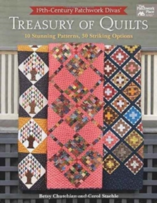 19th-Century Patchwork Divas' Treasury of Quilts : 10 Stunning Patterns, 30 Striking Options, Paperback / softback Book