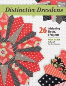 Distinctive Dresdens : 26 Intriguing Blocks, 6 Projects, Paperback / softback Book