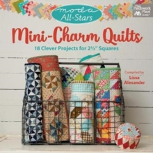 "Moda All-Stars - Mini-Charm Quilts : 18 Clever Projects for 2-1/2"" Squares, Paperback / softback Book"