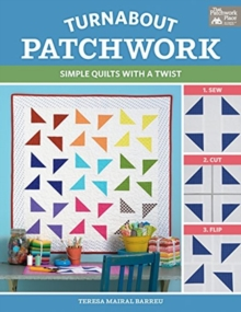 Turnabout Patchwork : Simple Quilts with a Twist, Paperback / softback Book