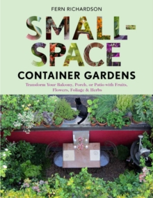 Small Space Container Gardens, Paperback / softback Book