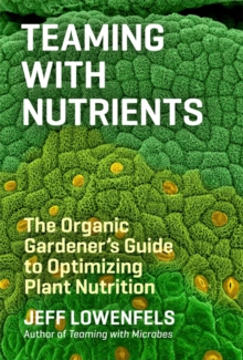 Teaming with Nutrients, Hardback Book