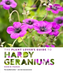 The Plant Lover's Guide to Hardy Geraniums, Hardback Book
