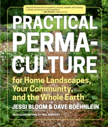 Practical Permaculture for Home Landscapes, Your Community and the Whole Earth, Paperback Book