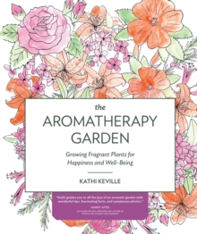 The Aromatherapy Garden, Paperback Book