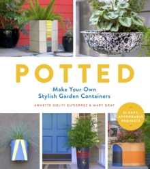 Potted: Make Your Own Stylish Garden Containers, Paperback / softback Book