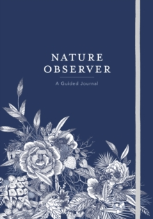 Nature Observer: a Guided Journal, Hardback Book