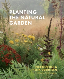 Planting the Natural Garden, Hardback Book