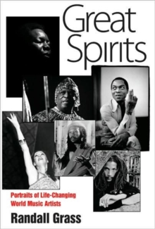 Great Spirits : Portraits of Life-Changing World Music Artists, Paperback / softback Book