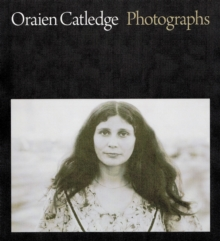 Oraien Catledge : Photographs, Hardback Book