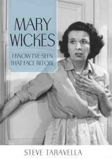 Mary Wickes : I Know I've Seen That Face Before, Hardback Book