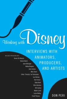 Working with Disney : Interviews with Animators, Producers, and Artists, Paperback Book
