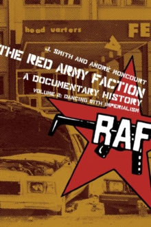 The Red Army Faction, A Documentary History : Volume 2: Dancing with Imperialism, Paperback / softback Book
