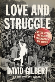 Love And Struggle : My Life in SDS, the Weather Underground, and Beyond, Paperback / softback Book