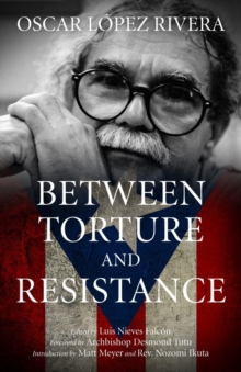 Between Torture And Resistance, Paperback / softback Book