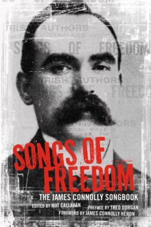 Songs Of Freedom : The James Connolly Songbook, Paperback / softback Book