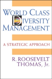 World Class Diversity Management: A Strategic Approach : A Strategic Approach, Hardback Book