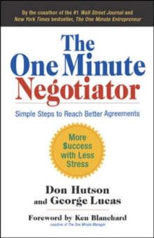 The One Minute Negotiator: Simple Steps to Reach Better Agreements, Hardback Book
