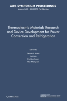 Thermoelectric Materials Research and Device Development for Power Conversion and Refrigeration: Volume 1490, Hardback Book