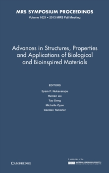 MRS Proceedings Advances in Structures, Properties and Applications of Biological and Bioinspired Materials : Volume 1621, Hardback Book