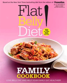 Flat Belly Diet! Family Cookbook, Hardback Book