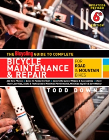 The Bicycling Guide to Complete Bicycle Maintenance and Repair, Paperback Book