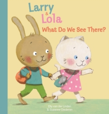 Larry and Lola. What Will We See There?, Hardback Book