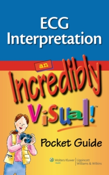 ECG Interpretation: An Incredibly Visual! Pocket Guide, Paperback Book