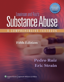 Lowinson and Ruiz's Substance Abuse : A Comprehensive Textbook, Hardback Book