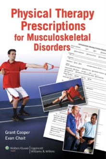 Physical Therapy Prescriptions for Musculoskeletal Disorders, Paperback / softback Book