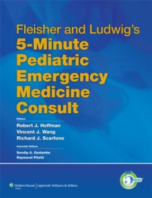 Fleisher and Ludwig's 5-Minute Pediatric Emergency Medicine Consult, Hardback Book