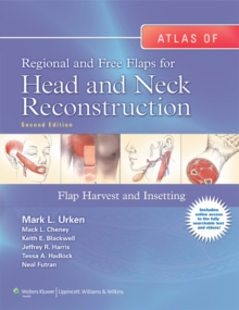 Atlas of  Regional and Free Flaps for Head and Neck Reconstruction : Flap Harvest and Insetting, Hardback Book