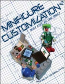 Minifigure Customization 2: Why Live in the Box?, Paperback / softback Book