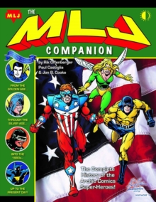 The MLJ Companion : The Complete History of the Archie Super-Heroes, Paperback / softback Book