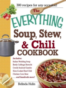 The Everything Soup, Stew, and Chili Cookbook, EPUB eBook