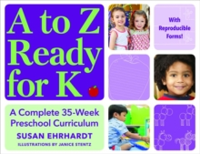 A to Z Ready for K : A Complete 35-Week Preschool Curriculum, Paperback Book