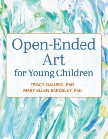 Open-Ended Art for Young Children, Paperback / softback Book