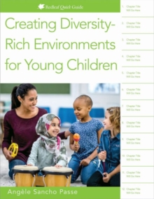 Creating Diversity-Rich Environments for Young Children : Redleaf Quick Guide, Paperback / softback Book