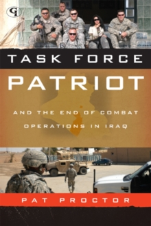 Task Force Patriot and the End of Combat Operations in Iraq, Hardback Book