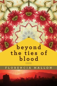 Beyond the Ties of Blood : A Novel, Hardback Book