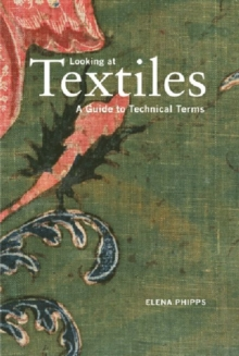 Looking at Textiles - A Guide to Technical Terms, Paperback / softback Book