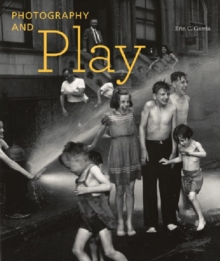 Photography and Play, Hardback Book