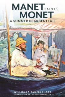 Manet Paints Monet - A Summer in Argenteuil, Hardback Book