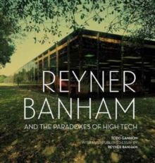 Reyner Banham and the Paradoxes of High Tech, Hardback Book
