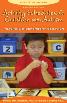 Activity Schedules for Children with Autism : Teaching Independent Behavior: 2nd Edition, Paperback / softback Book